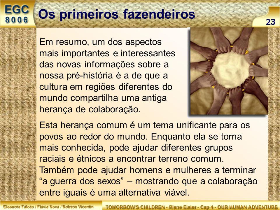 Em resumo, um dos aspectos mais importantes e interessantes das novas informações sobre a nossa pré-história é a de que a cultura em regiões diferente
