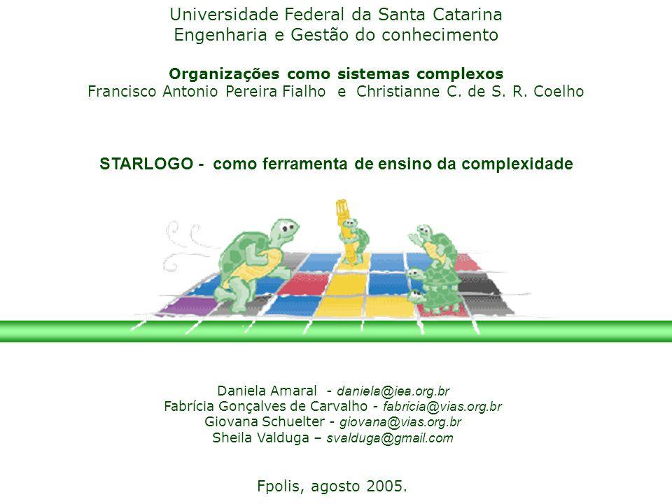 Universidade Federal da Santa Catarina Engenharia e Gestão do conhecimento Organizações como sistemas complexos Francisco Antonio Pereira Fialho e Christianne C.