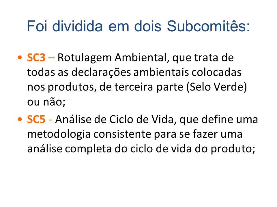 Foi dividida em dois Subcomitês: SC3 – Rotulagem Ambiental, que trata de todas as declarações ambientais colocadas nos produtos, de terceira parte (Se