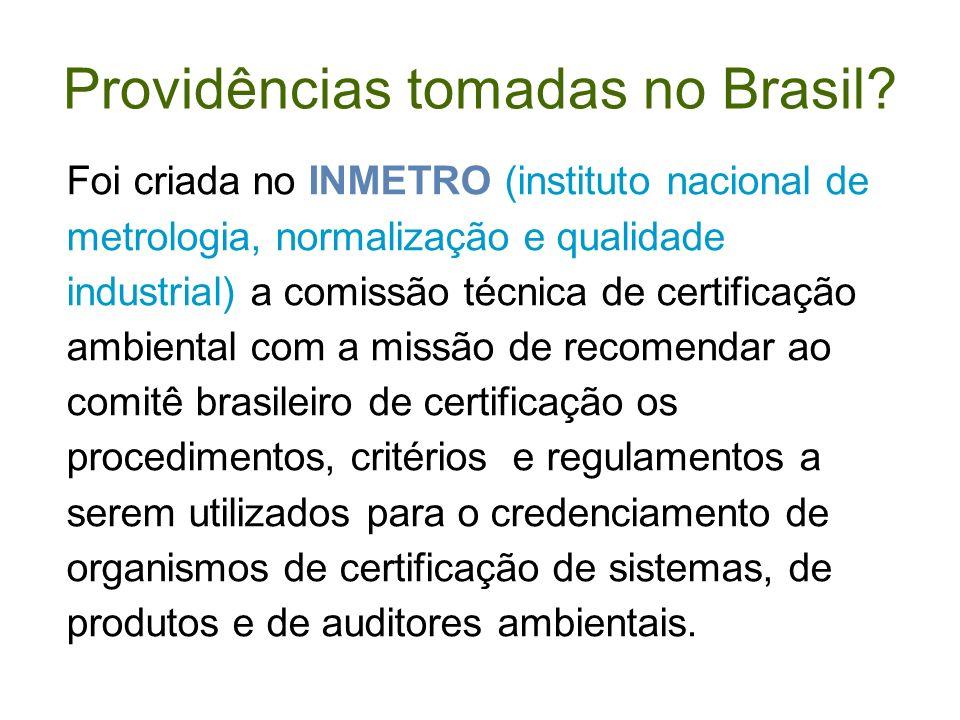 Providências tomadas no Brasil? Foi criada no INMETRO (instituto nacional de metrologia, normalização e qualidade industrial) a comissão técnica de ce