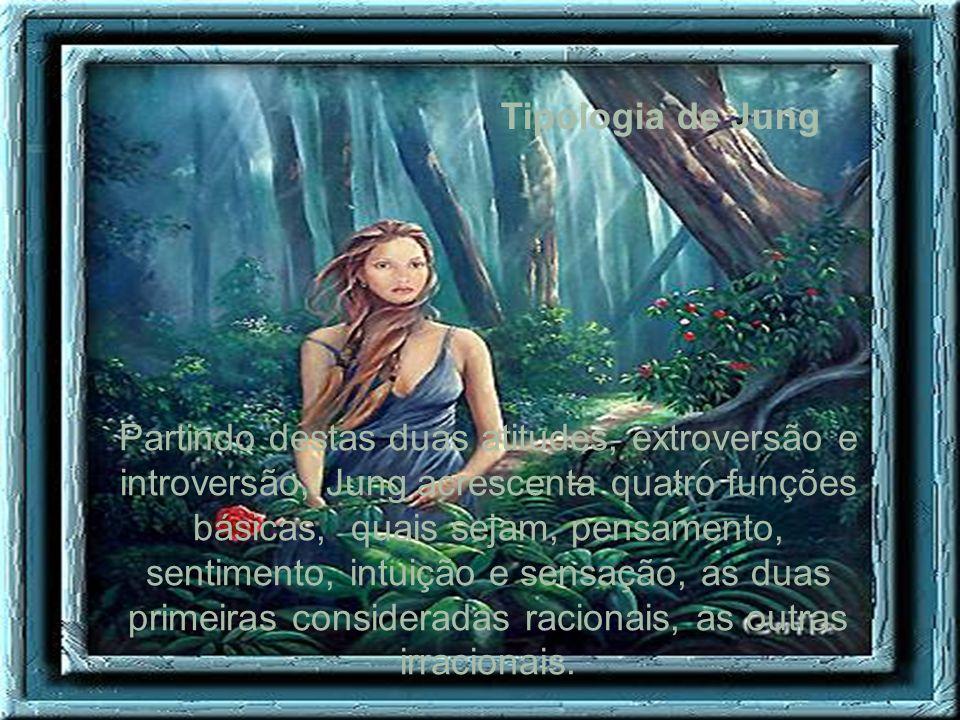 Tipologia de Jung Partindo destas duas atitudes, extroversão e introversão, Jung acrescenta quatro funções básicas, quais sejam, pensamento, sentiment