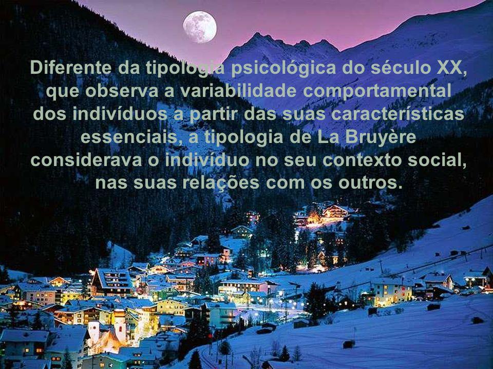Diferente da tipologia psicológica do século XX, que observa a variabilidade comportamental dos indivíduos a partir das suas características essenciai