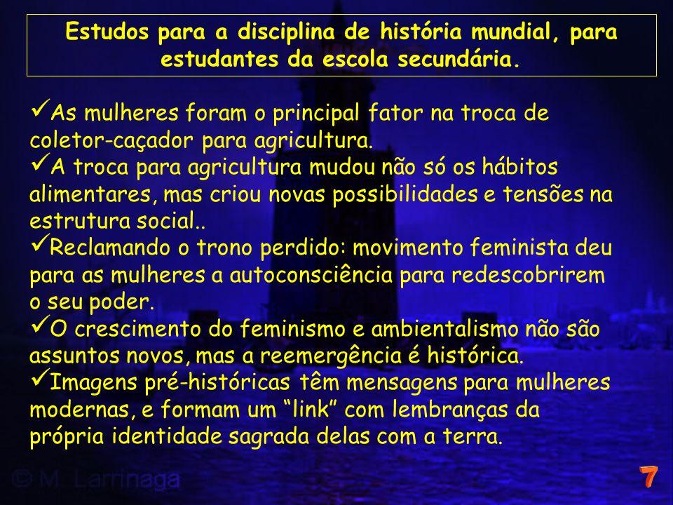 As mulheres foram o principal fator na troca de coletor-caçador para agricultura. A troca para agricultura mudou não só os hábitos alimentares, mas cr