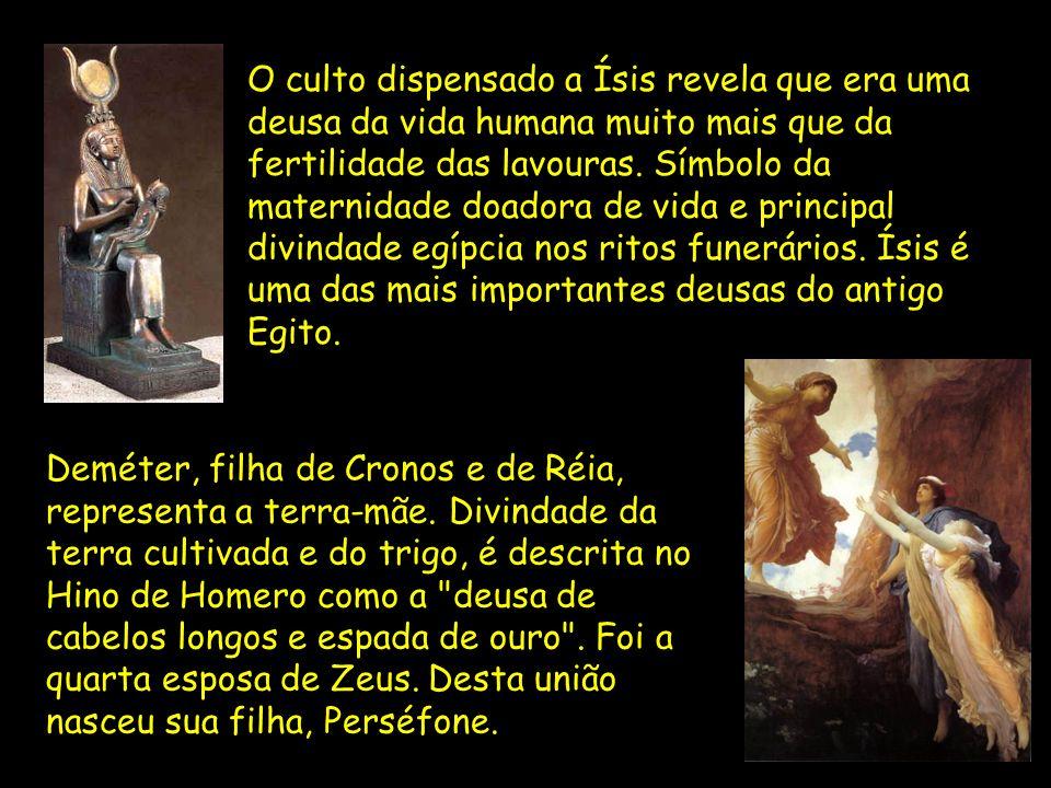 O culto dispensado a Ísis revela que era uma deusa da vida humana muito mais que da fertilidade das lavouras. Símbolo da maternidade doadora de vida e