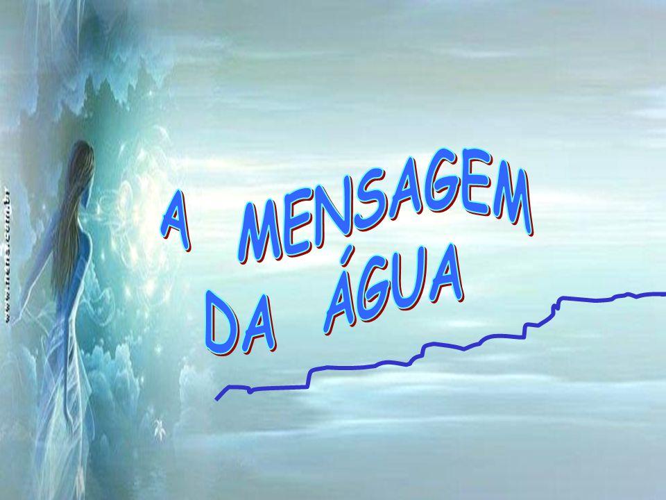 Amor, não deixa ninguém esquecer que nós, seres humanos, somos compostos de 70% de água!