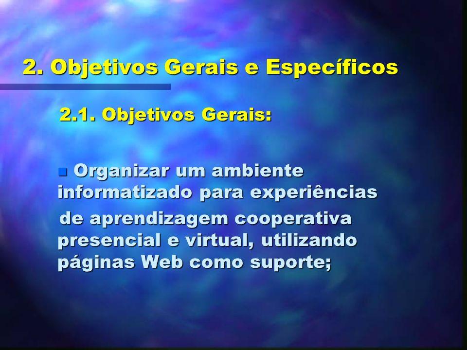 2.Objetivos Gerais e Específicos 2.1.