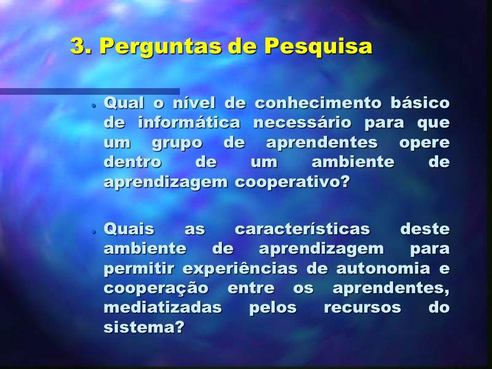2.2. Objetivos Específicos n Utilizar um ambiente para aprendizagem cooperativa como ferramenta na construção de conhecimentos gerais e específicos so