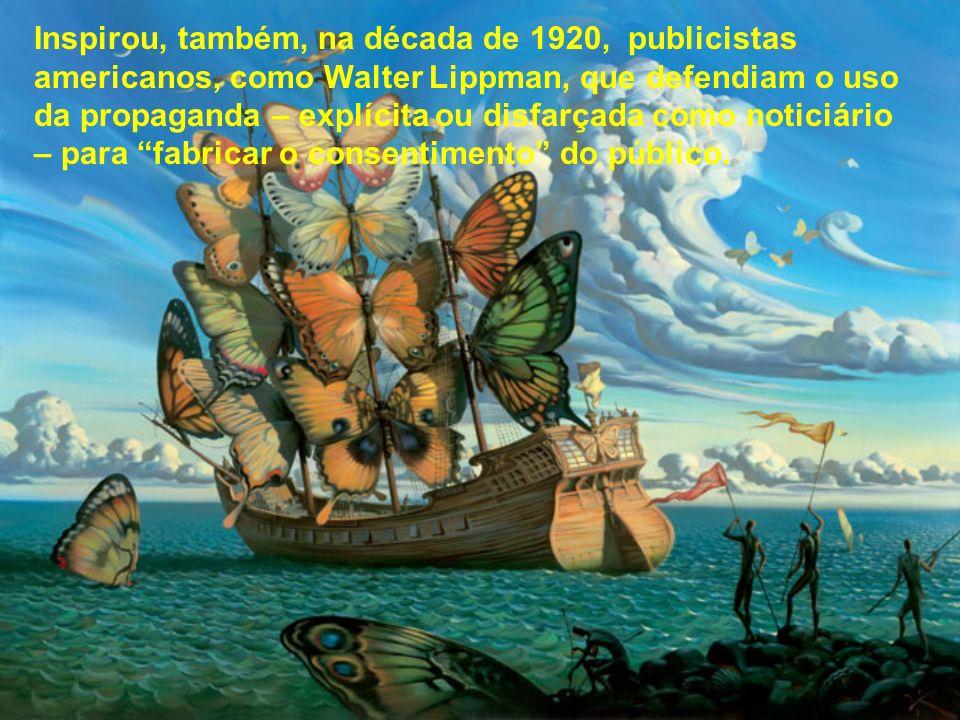 Desde então, anúncios, promoções e versões adicionadas ao relato dos fatos têm sido considerados instrumento regular de controle de opinião pública, necessário à manutenção da ordem social, do consumo, da poupança etc.