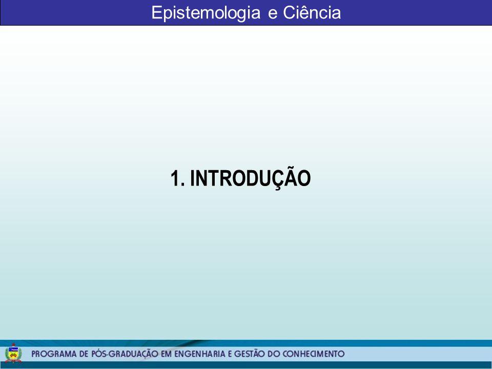 Epistemologia e Ciência ONTOLOGIA Procura responder o que é a realidade (Hughes, 1980).