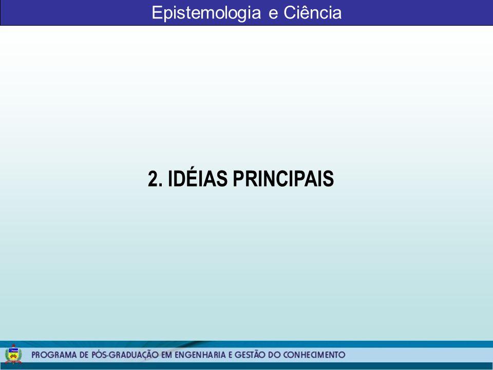 Epistemologia e Ciência 3. QUESTÕES ONTOLÓGICAS E EPISTEMOLÓGICAS