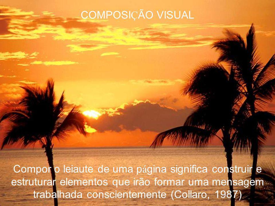 COMPOSI Ç ÃO VISUAL Composi ç ão é o resultado visual geral obtido com a disposi ç ão de formatos ou formas no interior de uma moldura de referência com ou sem o uso consciente de estrutura formal, semiformal, ou informal (Wong, 1988)