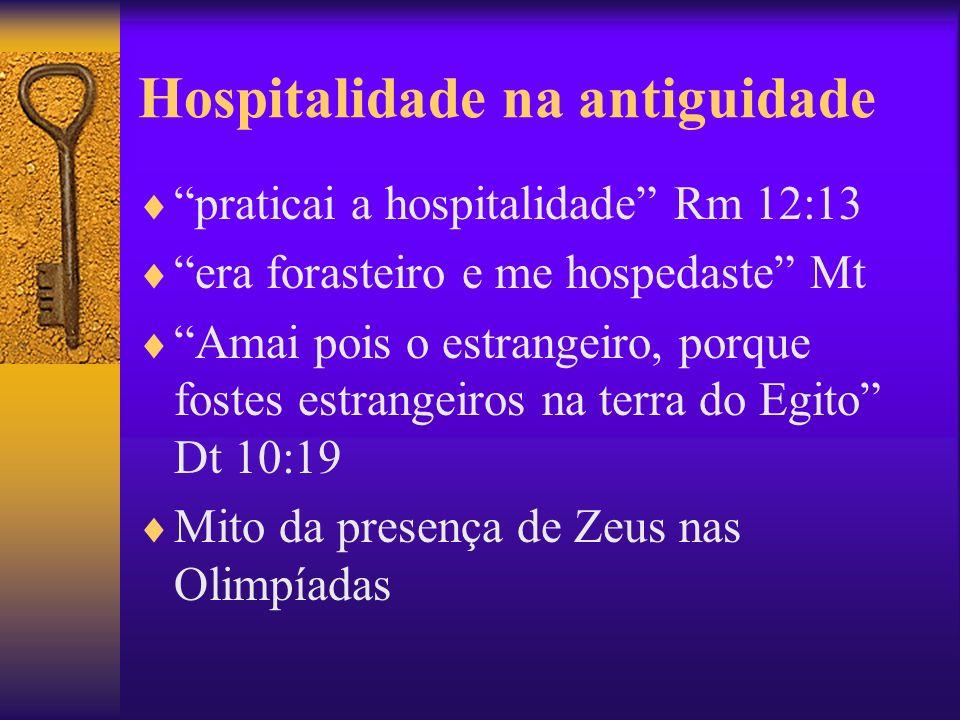 Hospitalidade na antiguidade praticai a hospitalidade Rm 12:13 era forasteiro e me hospedaste Mt Amai pois o estrangeiro, porque fostes estrangeiros n