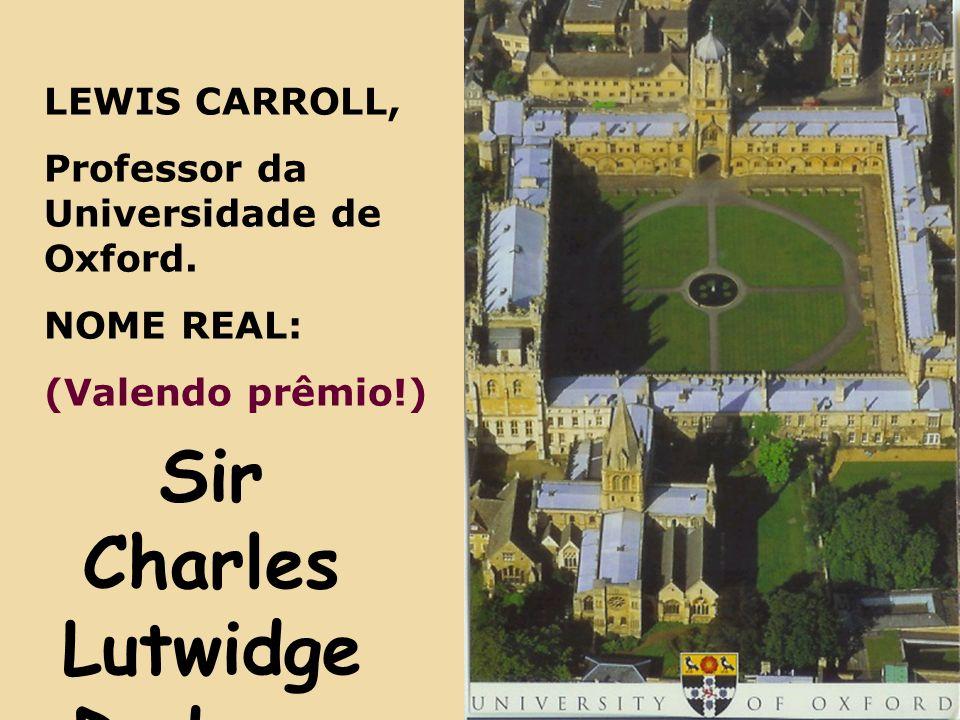 LEWIS CARROLL, Professor da Universidade de Oxford.