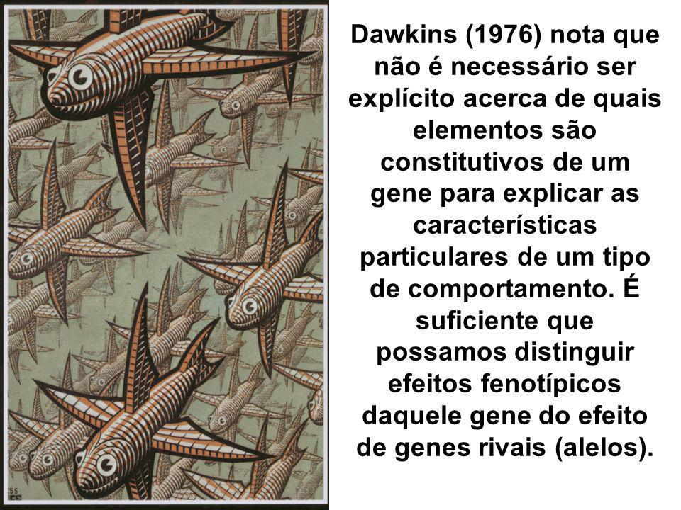 Dawkins (1976) nota que não é necessário ser explícito acerca de quais elementos são constitutivos de um gene para explicar as características particu
