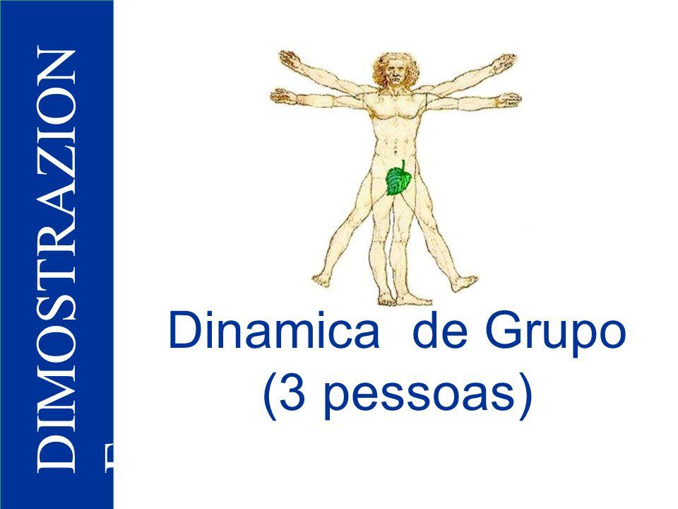 DIMOSTRAZION E Dinamica de Grupo (3 pessoas)