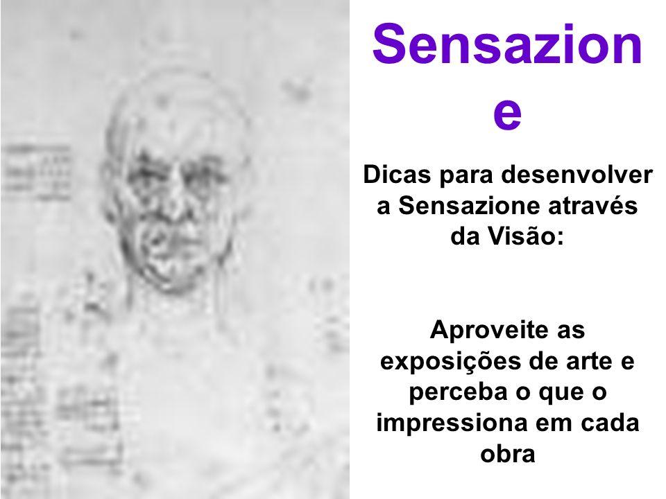 Sensazion e Dicas para desenvolver a Sensazione através da Visão: Aproveite as exposições de arte e perceba o que o impressiona em cada obra