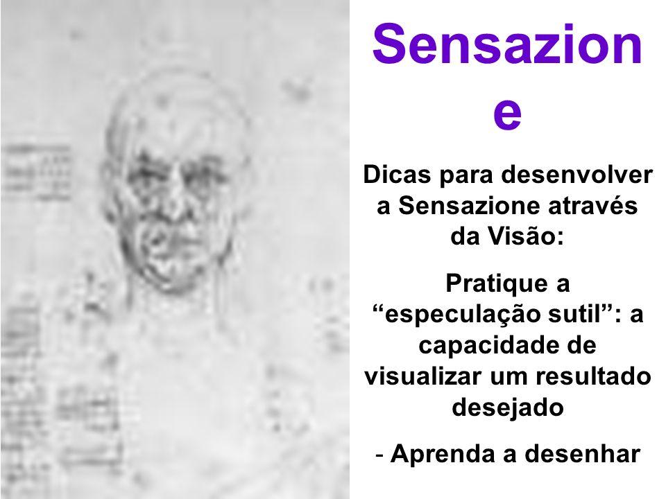 Sensazion e Dicas para desenvolver a Sensazione através da Visão: Pratique a especulação sutil: a capacidade de visualizar um resultado desejado - Apr