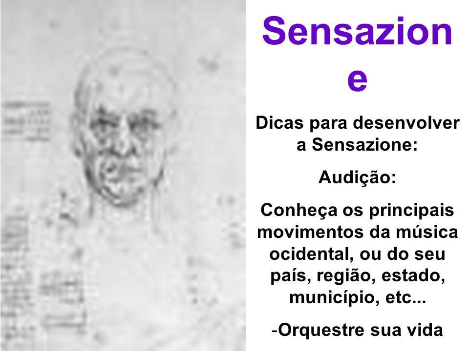 Sensazion e Dicas para desenvolver a Sensazione: Audição: Conheça os principais movimentos da música ocidental, ou do seu país, região, estado, municí