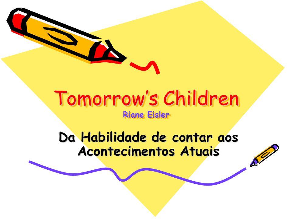Tomorrows Children Riane Eisler Da Habilidade de contar aos Acontecimentos Atuais