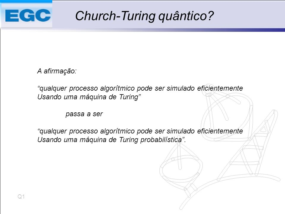 Q1 Church-Turing quântico.