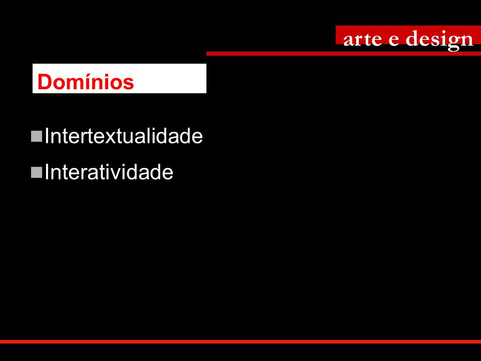 Intertextualidade Interatividade arte e design Domínios