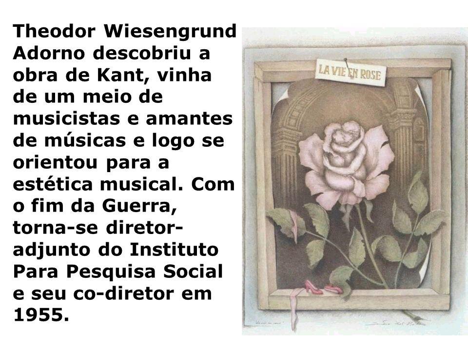 Theodor Wiesengrund Adorno descobriu a obra de Kant, vinha de um meio de musicistas e amantes de músicas e logo se orientou para a estética musical. C