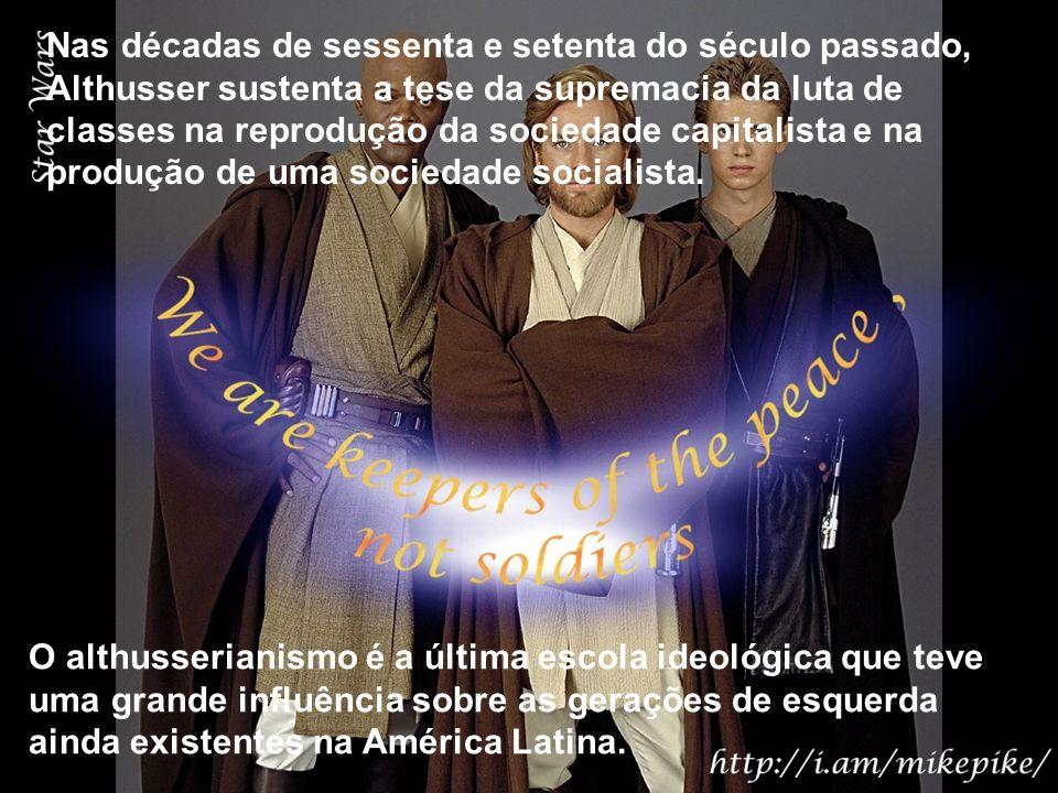 O althusserianismo é a última escola ideológica que teve uma grande influência sobre as gerações de esquerda ainda existentes na América Latina. Nas d