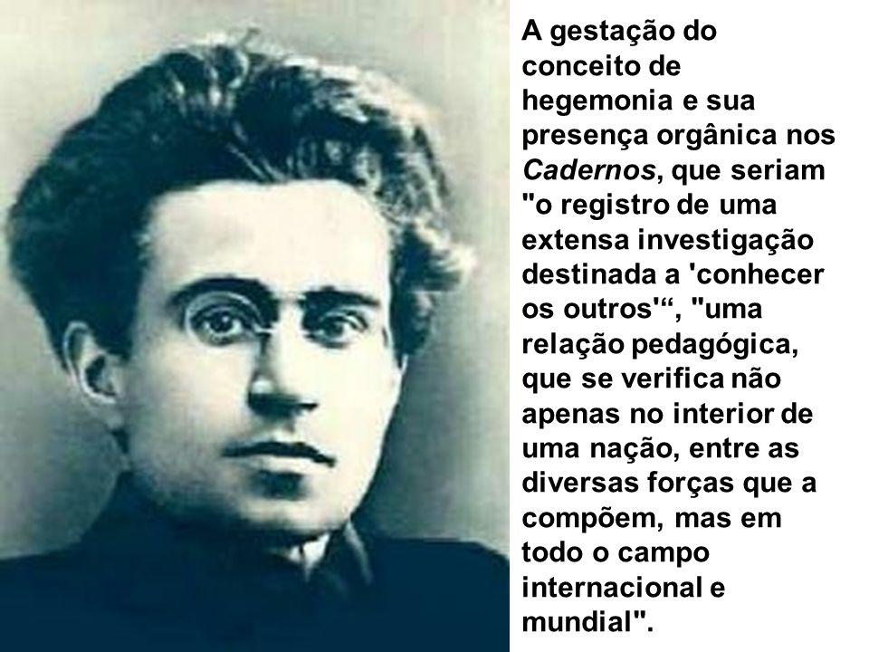 A gestação do conceito de hegemonia e sua presença orgânica nos Cadernos, que seriam