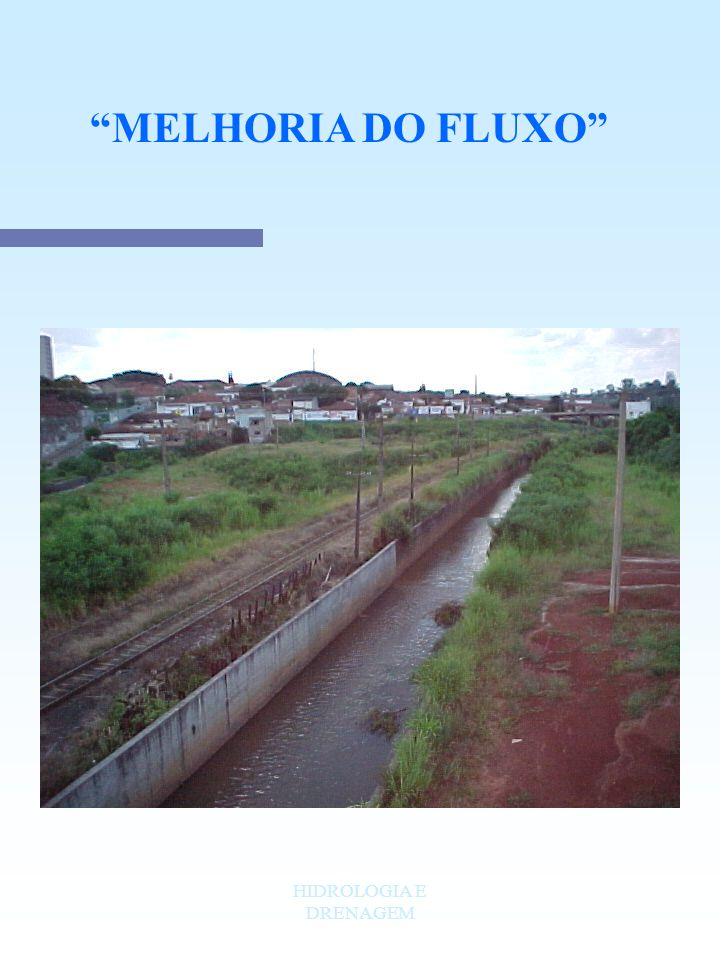 HIDROLOGIA E DRENAGEM MELHORIA DO FLUXO