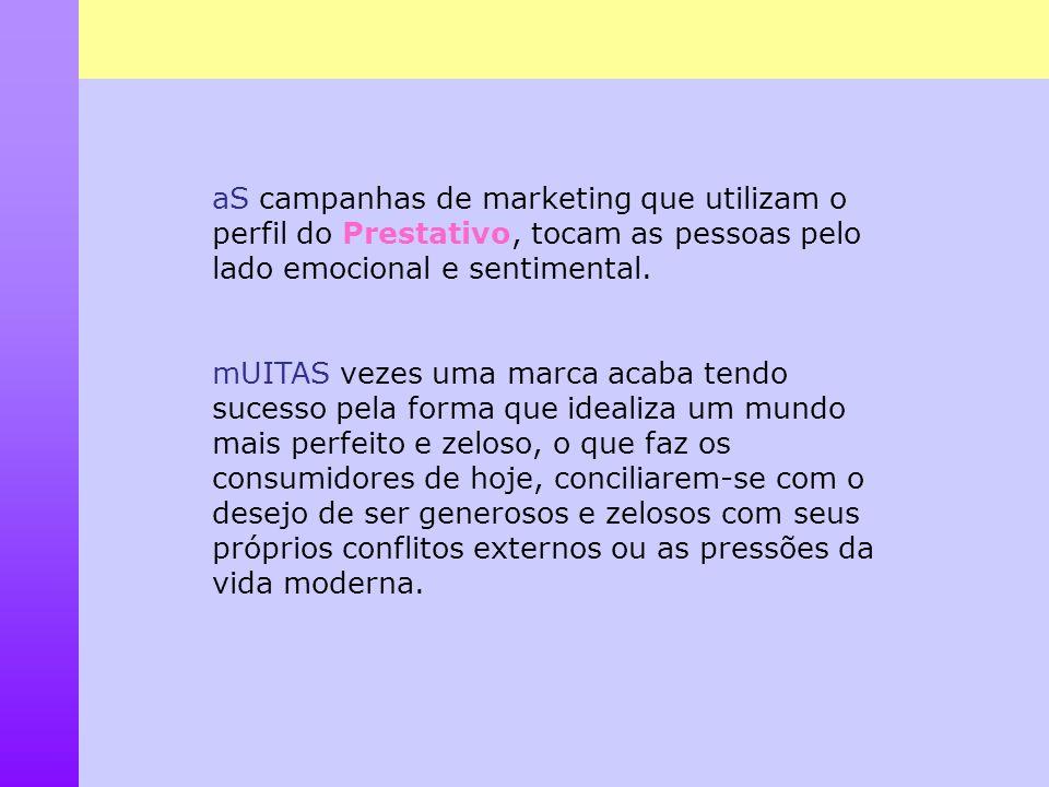 aS campanhas de marketing que utilizam o perfil do Prestativo, tocam as pessoas pelo lado emocional e sentimental. mUITAS vezes uma marca acaba tendo