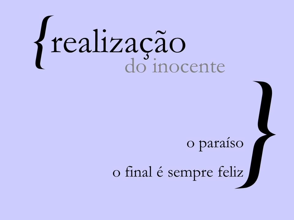 { } do inocente o paraíso o final é sempre feliz