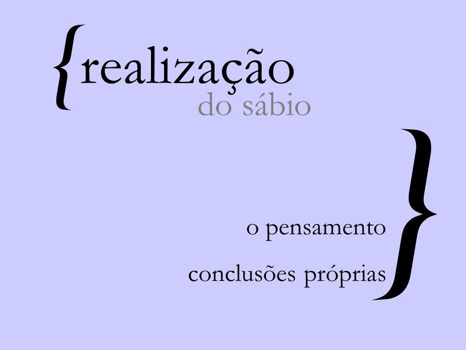 { } realização do sábio o pensamento conclusões próprias