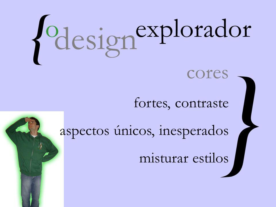 { } o explorador design cores fortes, contraste aspectos únicos, inesperados misturar estilos