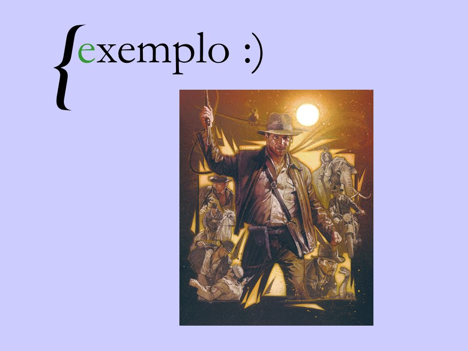 { exemplo :)
