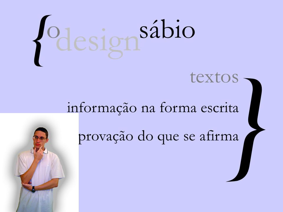 { } o sábio design textos informação na forma escrita comprovação do que se afirma