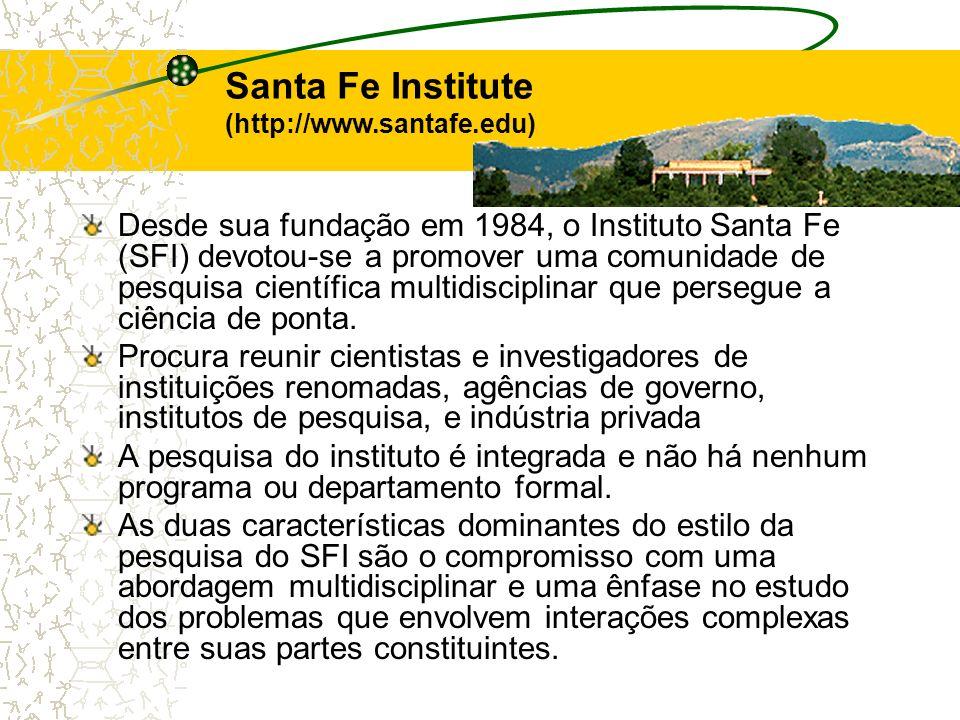 Desde sua fundação em 1984, o Instituto Santa Fe (SFI) devotou-se a promover uma comunidade de pesquisa científica multidisciplinar que persegue a ciê