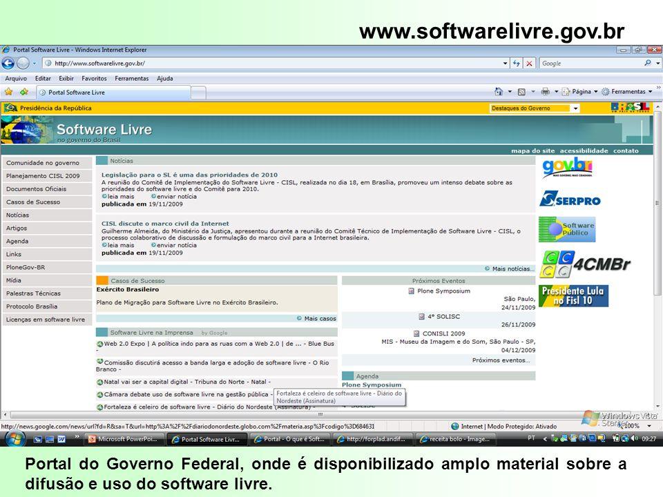 Portal do Governo Federal, onde é disponibilizado amplo material sobre a difusão e uso do software livre. www.softwarelivre.gov.br