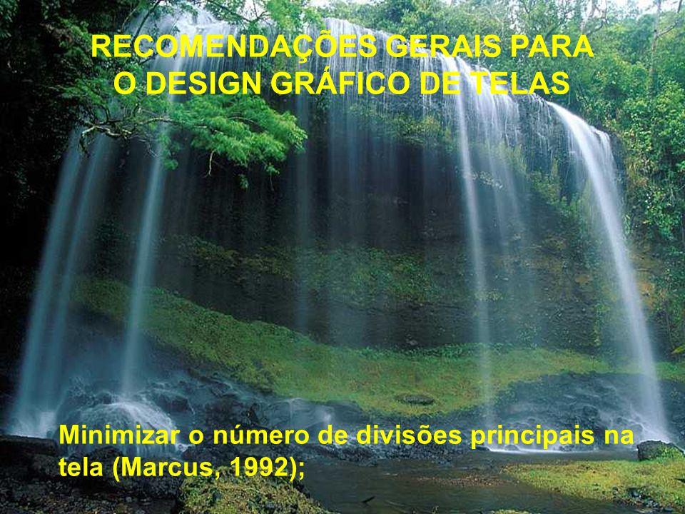 RECOMENDAÇÕES GERAIS PARA O DESIGN GRÁFICO DE TELAS Procurar homogeneidade entre as telas (Cybis, 1990; Shneiderman, 1987, Righi, 1993);