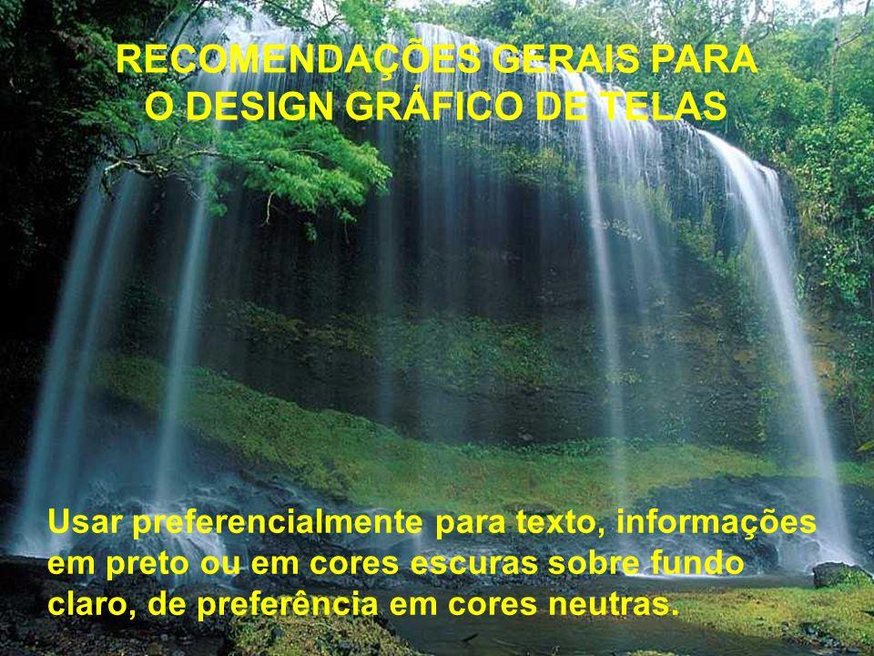 RECOMENDAÇÕES GERAIS PARA O DESIGN GRÁFICO DE TELAS Minimizar o número de divisões principais na tela (Marcus, 1992);