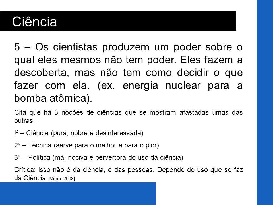 Marta Verdi/Curso de Ges Tecnológica em Saúde/SES/SC Ciência ÉTICA E CIÊNCIA Exigência de uma reflexão que assegure a integridade dos indivíduos, sem limitar o avanço do conhecimento científico.