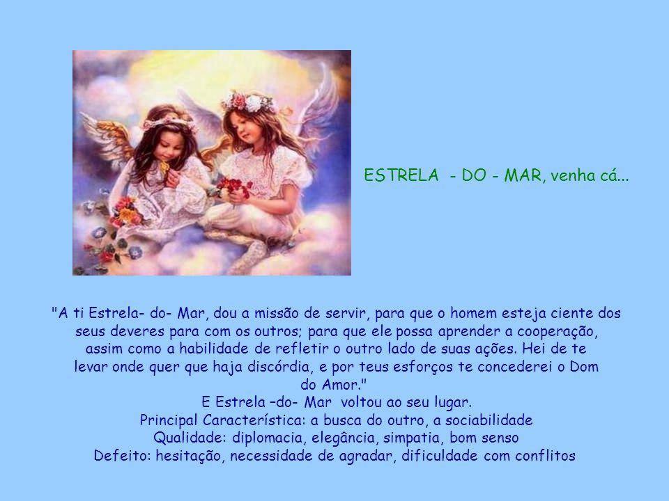 ESTRELA - DO - MAR, venha cá...