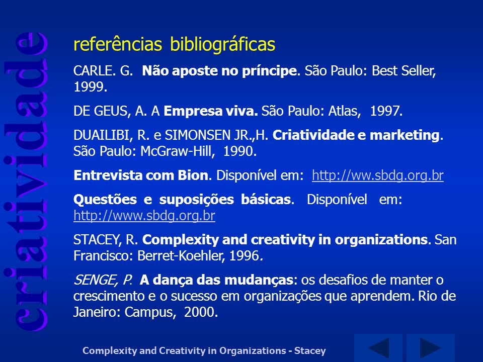 criatividade Complexity and Creativity in Organizations - Stacey referências bibliográficas CARLE.