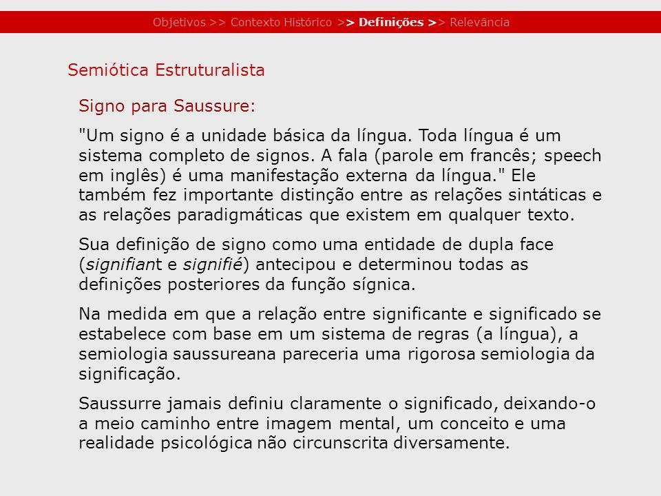 Objetivos >> Contexto Histórico >> Definições >> Relevância Signo para Saussure: