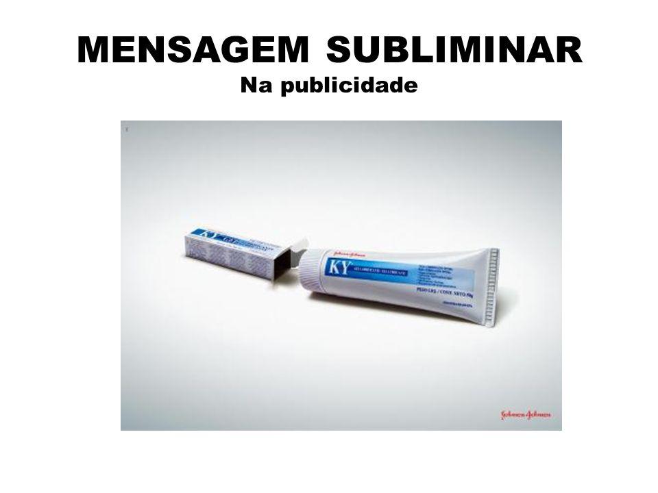 MENSAGEM SUBLIMINAR Na publicidade