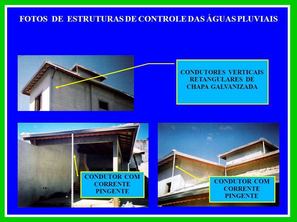FOTOS DE ESTRUTURAS DE CONTROLE DAS ÁGUAS PLUVIAIS CONDUTOR COM CORRENTE PINGENTE CONDUTOR COM CORRENTE PINGENTE CONDUTORES VERTICAIS RETANGULARES DE