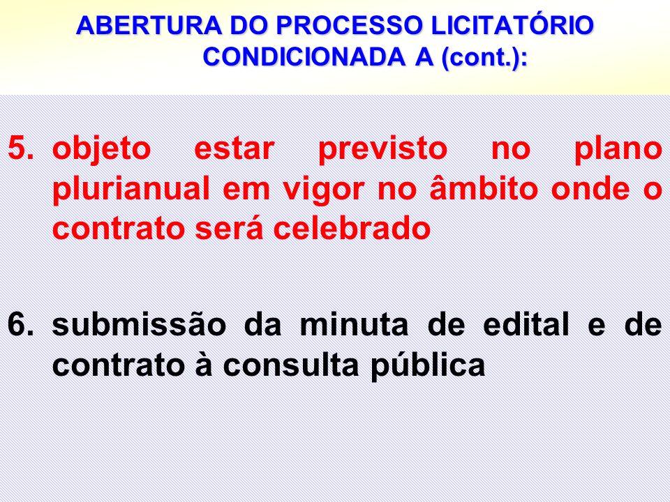 26 ABERTURA DO PROCESSO LICITATÓRIO CONDICIONADA A (cont.): 5.objeto estar previsto no plano plurianual em vigor no âmbito onde o contrato será celebr