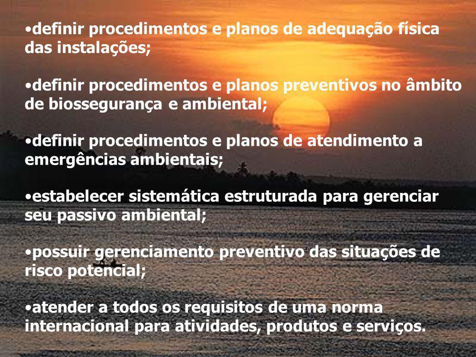 definir procedimentos e planos de adequação física das instalações; definir procedimentos e planos preventivos no âmbito de biossegurança e ambiental;
