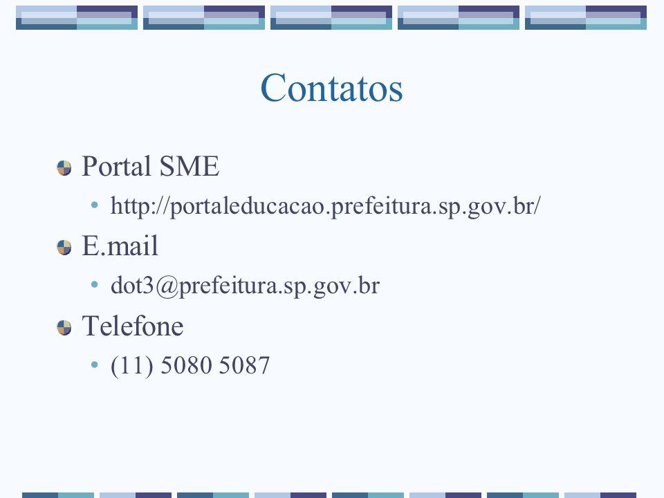 Contatos Portal SME http://portaleducacao.prefeitura.sp.gov.br/ E.mail dot3@prefeitura.sp.gov.br Telefone (11) 5080 5087