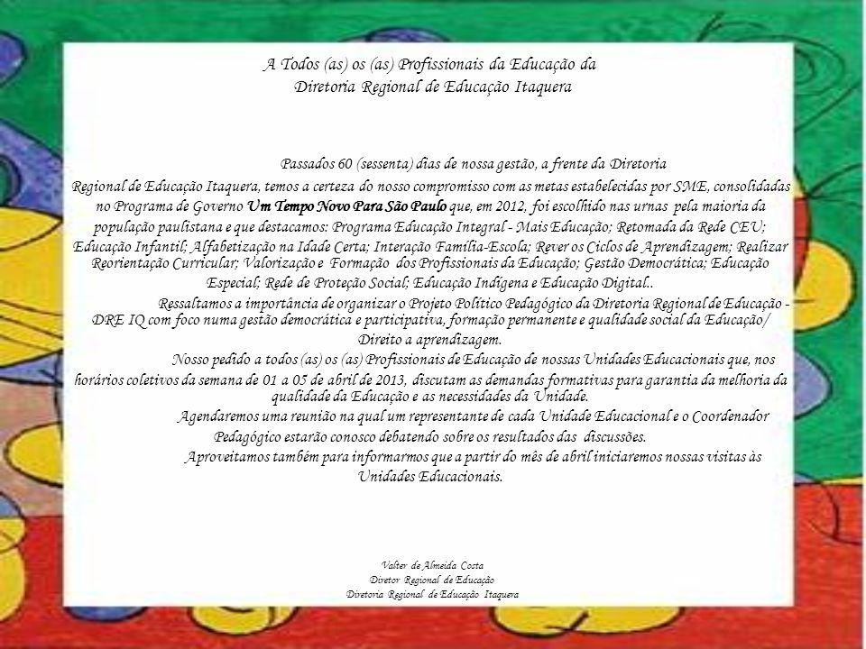 Objetivo do Encontro Levantamento das necessidades formativas e de outras demandas das unidades para construção do Projeto Político Pedagógico da DRE