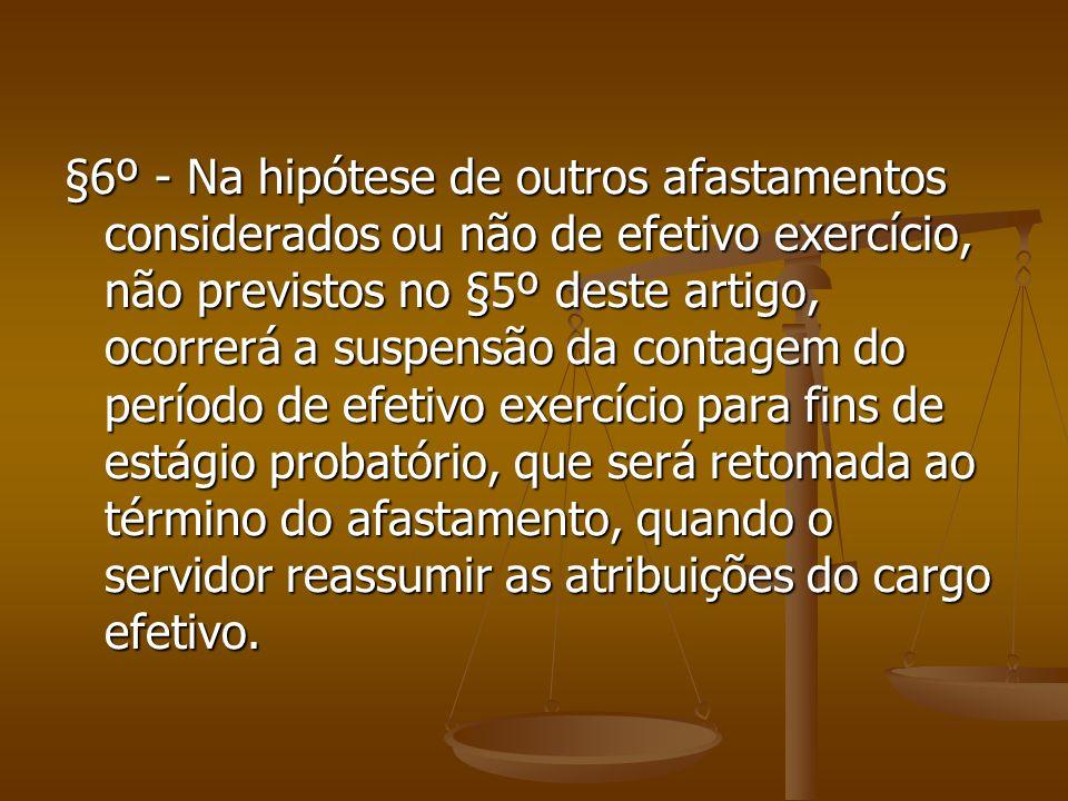 Efetivo exercício De acordo com o §5º da Lei 14660 considera-se efetivo exercício os afastamentos em virtude de: Férias; Férias; Casamento, ate 8 (oit
